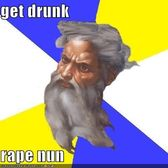 get drunk rape nun  Cheezburger