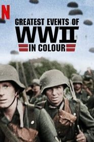Greatest Events of World War II in Colour (2019)