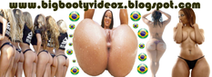 FREE BRAZILIAN PORN BIG ASS BOOTY BUTT ANAL VIDEOS!: big Bubble butt