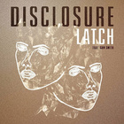 Disclosure Feat. Sam Smith - Latch Lyrics | Song Lyrics Albums Artists | Music Info