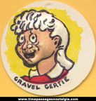 Candy's daily Dandy: Who Is Gravel Gertie?