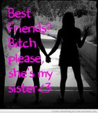 Best Friend Bich Please, She's My Sister | Images With Love Quotes