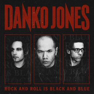 BúNkEr SóNiCO: DANKO JONES - Rock And Roll Is Black And Blue (2012)