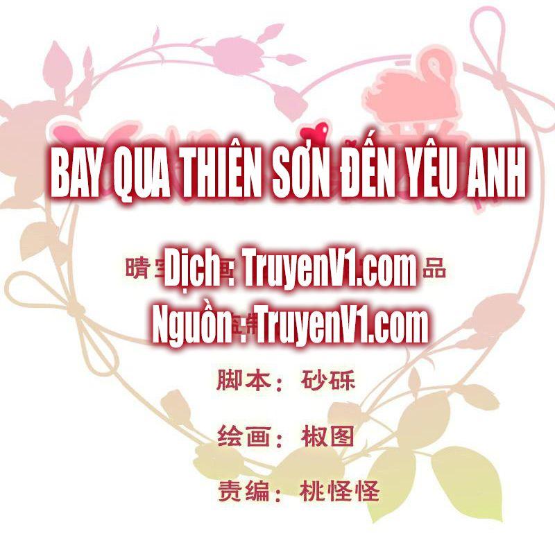 Bay Qua Thiên Sơn Đến Yêu Anh - Chap 2