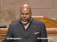 After watching Bishop T. D. Jakes yesterday we learned a lot about