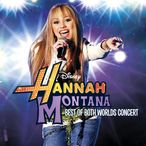 Hannah Montana & Miley Cyrus – (Best of Both Worlds In Concert