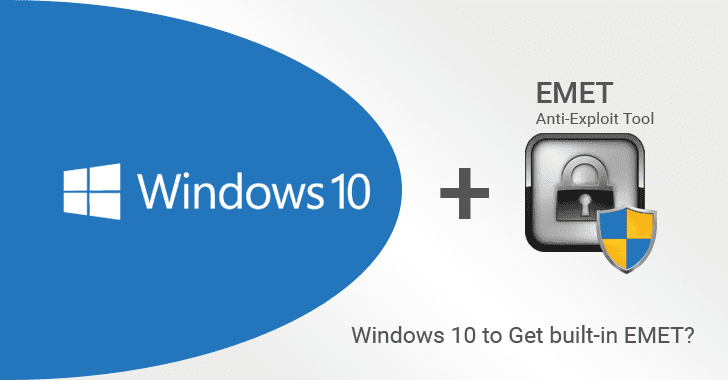Exclusive: Upcoming Windows 10 Version May Have Built-in EMET to Boost Security