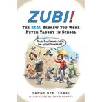 Zubi! : The Real Hebrew You Were Never Taught in School�� The