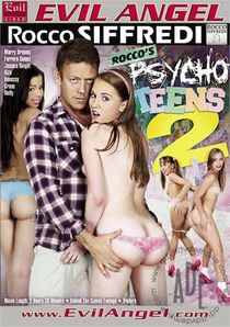 Rocco's Psycho Teens 2 Porn Movie | Evil Angel - Rocco Siffredi Adult