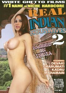 Real Indian Housewives 2 Porn Movie | White Ghetto Adult DVDs @ Adult