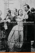REVIEW: Incest and Influence: the private life of bourgeois England by