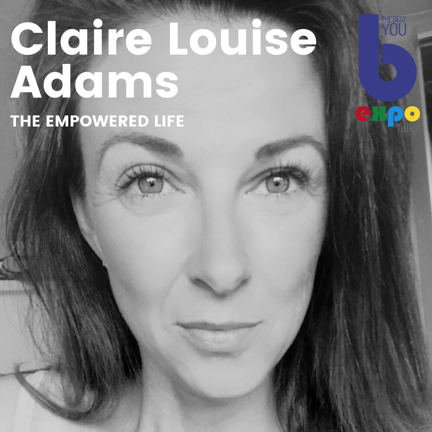 Listen to Claire Louise Adams at The Best You EXPO