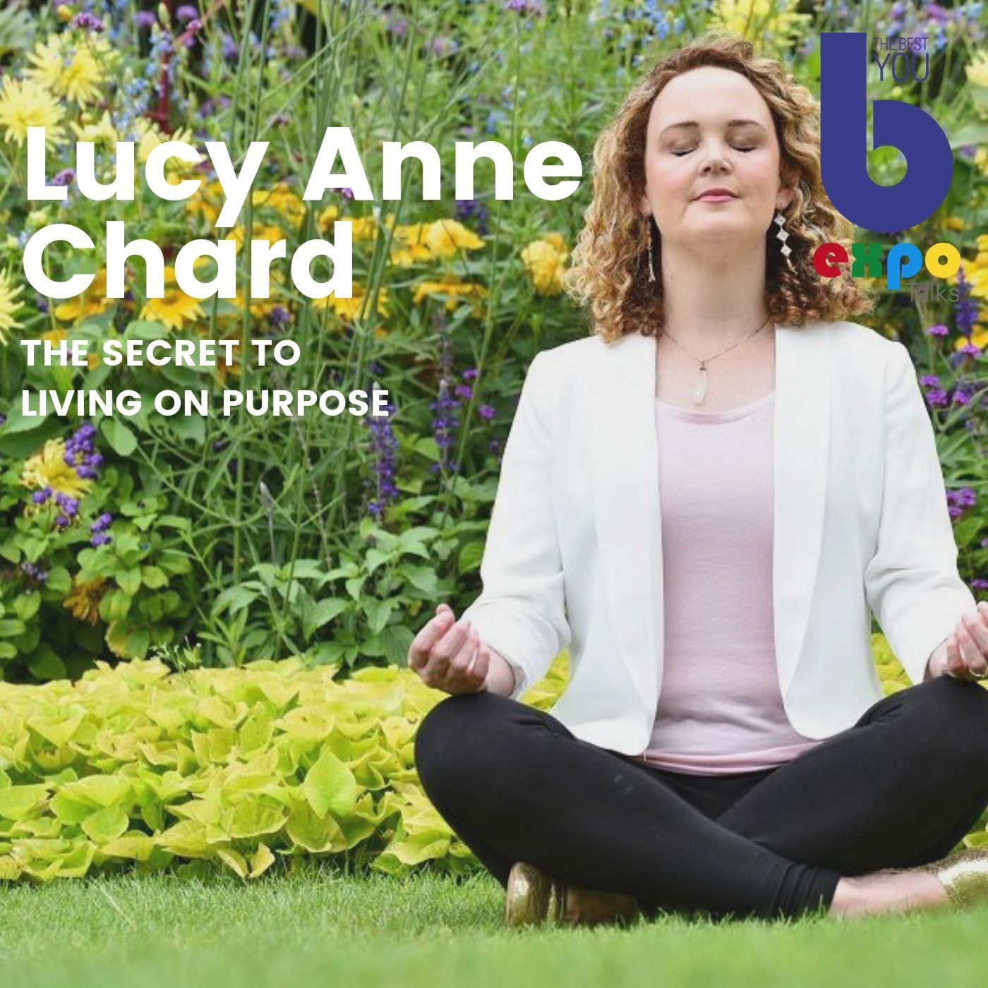 Listen to Lucy Anne Chard at The Best You EXPO