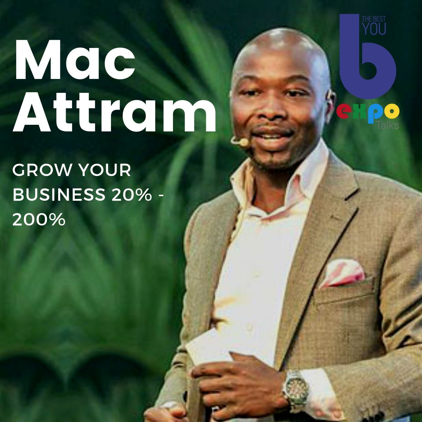 Listen to Mac Attram at The Best You EXPO