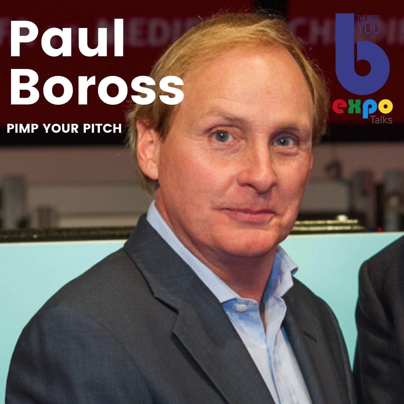 Listen to Paul Boross at The Best You EXPO