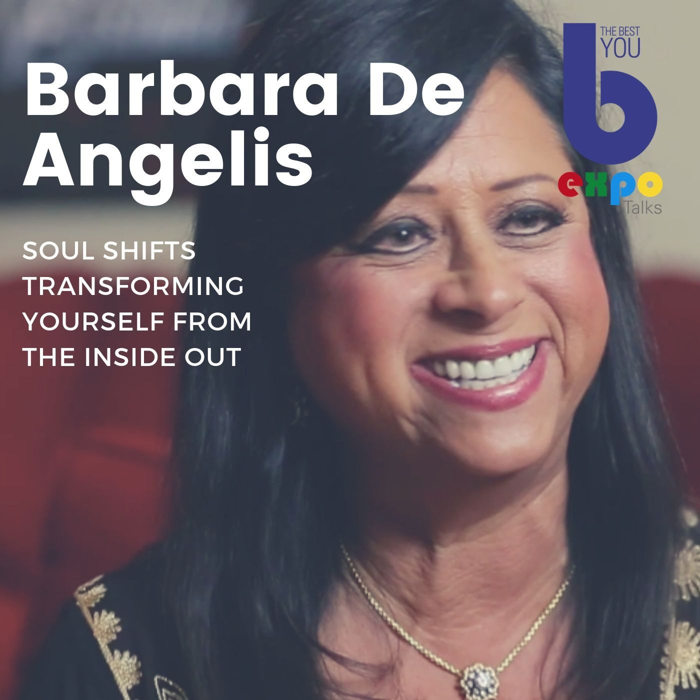 Listen to Barbra DeAngelis at The Best You EXPO