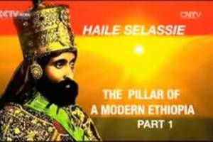 Faces of Africa – Haileselassie: The pillar of a modern Ethiopia – Part 1