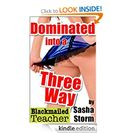 Three Way (Blackmailed Teacher) eBook: Sasha Storm: Kindle Store