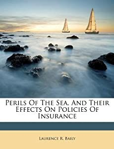 Perils Of The Sea, And Their Effects On Policies Of Insurance