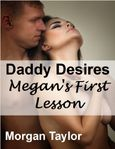 daddy s desires megan s first lessons then daddy s desires megan s