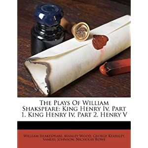 The Plays of William Shakspeare: King Henry IV, Part 1  King Henry IV