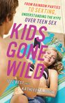 Amazon com: Kids Gone Wild: From Rainbow Parties to Sexting