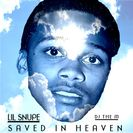 Lil Snupe  Saved In Heaven (R I P  Lil Snupe) Hosted by DJ The M
