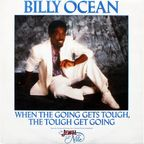 Billy Ocean � When The Going Gets Tough, The Tough Get Going Lyrics