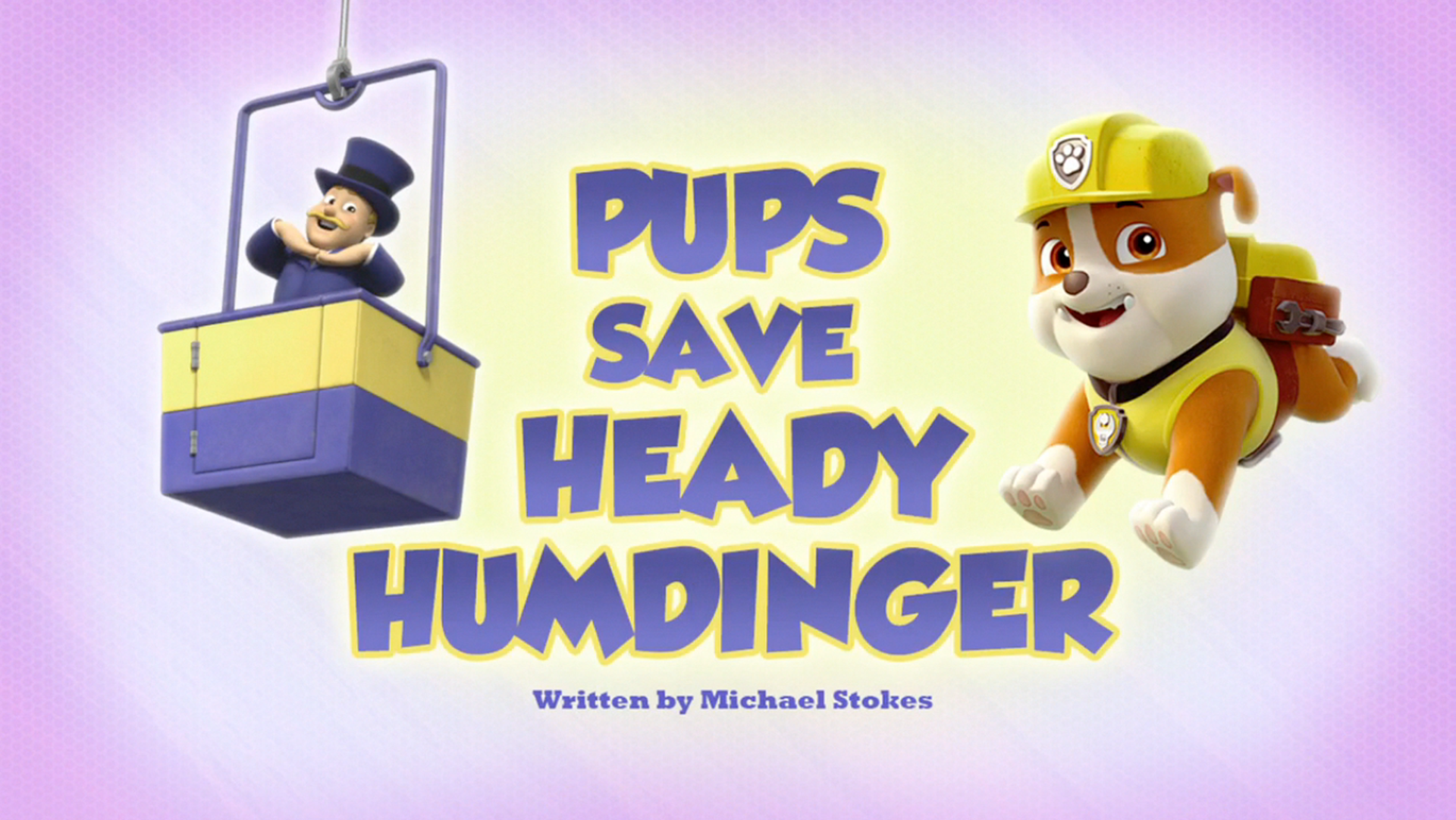 Pups_Save_Heady_Humdinger_(HQ).png