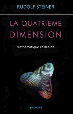 La Quatrième Dimension - Mathématique et réalité par Steiner