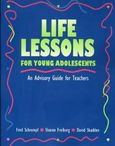 Life Lessons for Young Adolescents An Advisory Guide for Teachers by