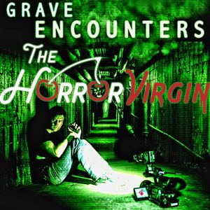 Listen to The Horror Virgin EP26 - Grave Encounters