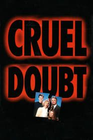 Cruel Doubt streaming vf