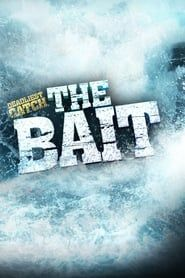 Deadliest Catch: The Bait streaming vf