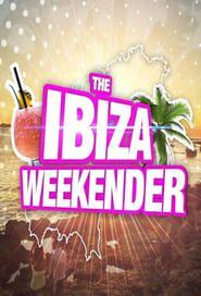 The Ibiza Weekender streaming vf