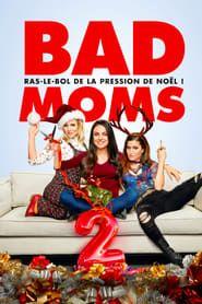 Bad Moms 2 streaming vf