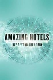 Amazing Hotels: Life Beyond the Lobby streaming vf
