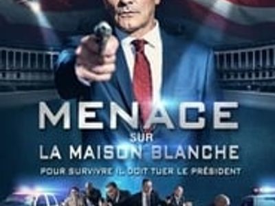Menace sur la Maison Blanche  streaming
