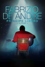 Fabrizio De André: Principe Libero streaming vf