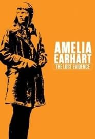 Amelia Earhart: The Lost Evidence streaming vf
