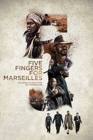 Five Fingers for Marseilles streaming vf