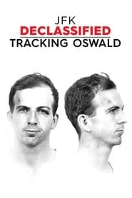 JFK Declassified: Tracking Oswald streaming vf