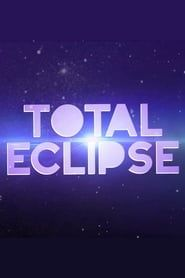 Total Eclipse streaming vf