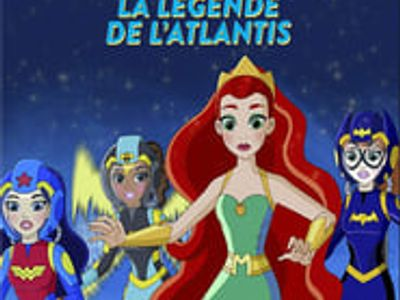 DC Super Hero Girls : La Légende de l'Atlantis  streaming