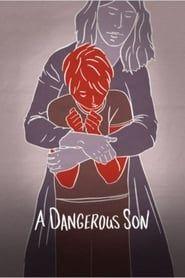 A Dangerous Son streaming vf