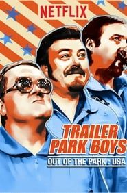 Trailer Park Boys: Out of the Park: USA streaming vf