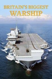 Britain's Biggest Warship streaming vf