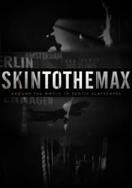 Skin to the Max streaming vf