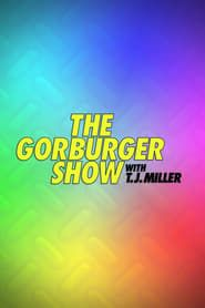 The Gorburger Show streaming vf