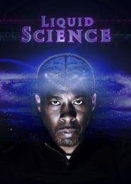 Liquid Science streaming vf